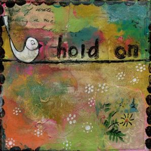 Hold On Print by Kelly Rae Roberts
