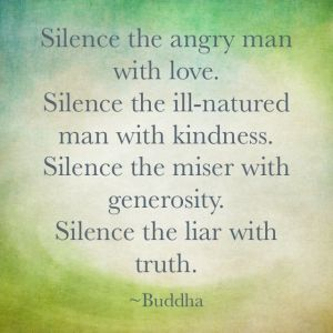 Silence, peace, kindness