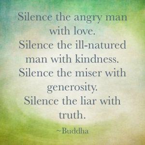 Silence, peace, kindness